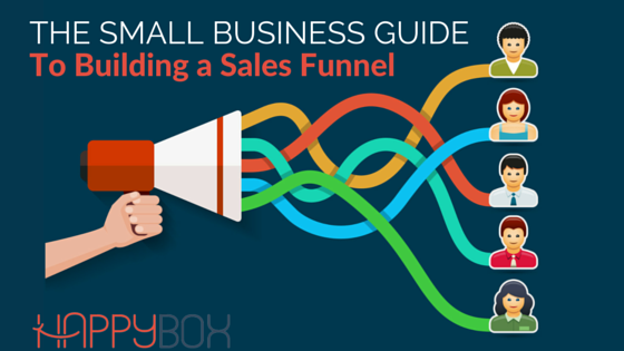 The Small Business Guide to Building a Sales Funnel