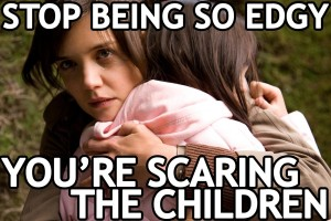 "Woman hugging child with text ""stop being so edgy, you're scaring the children"""