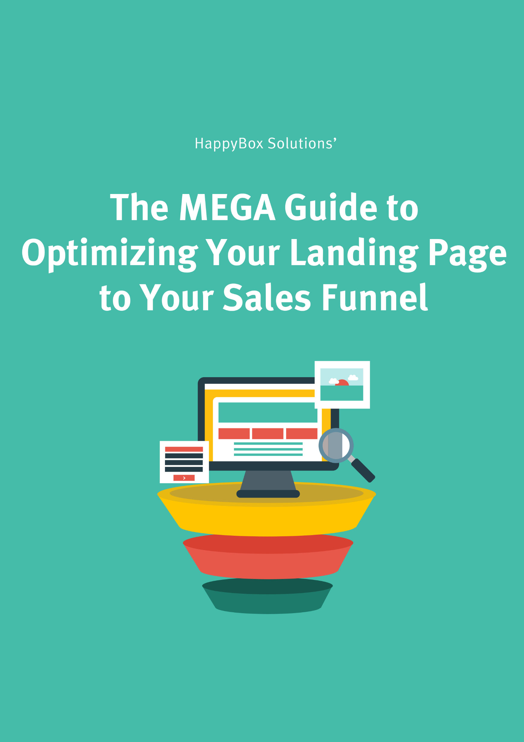 Mega guide to Optimizing Your Landing Page for Your Sales Funnel – Happy Box Solutions
