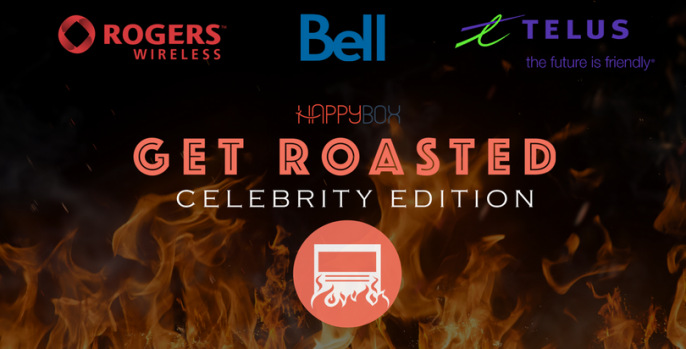 Celebrity Roasting | Telus Mobility, Rogers Wireless, and Bell Mobility