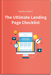 Ultimate Landing Page Checklist – Happy Box Solutions